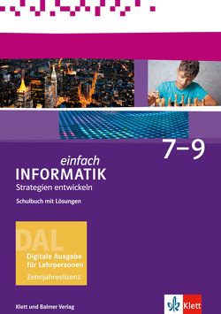 Einfach Informatik / Einfach Informatik 7 ─ 9 Strategien entwickeln von Hromkovic,  Juraj, Kohn,  Tobias