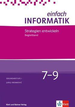 Einfach Informatik / Einfach Informatik 7 ─ 9 Strategien entwicklen von Hromokovič,  Juraj