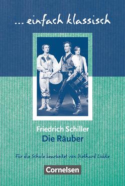 Einfach klassisch / Die Räuber von Lübke,  Diethard, Schiller,  Friedrich von