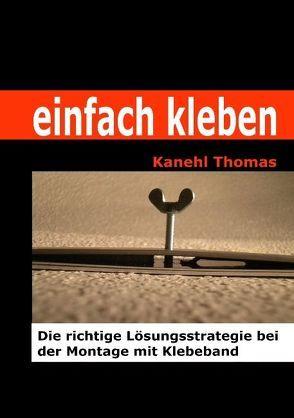 einfach kleben von Thomas,  Kanehl