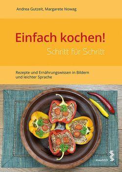 Einfach kochen! Schritt für Schritt von Gutzeit,  Andrea, Nowag,  Margarete