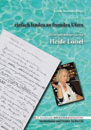 einfach landen an fremden Ufern von Hamersky,  Ursula, Lauth,  Helga, Loisel,  Heide