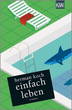 Einfach leben von Koch,  Herman, Kuby,  Christiane, Post,  Herbert