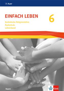 Einfach Leben 6. Ausgabe Bayern Realschule