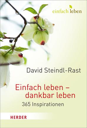 Einfach leben – dankbar leben von Steindl-Rast,  David, Walter,  Rudolf