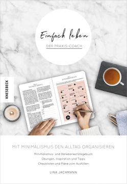 Einfach leben – Der Praxis-Coach von Jachmann,  Lina