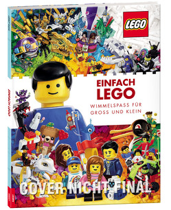 Einfach LEGO® – Wimmelspaß für Groß und Klein