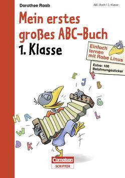 Einfach lernen mit Rabe Linus – Mein erstes großes Abc-Buch von Leuchtenberg,  Stefan, Raab,  Dorothee