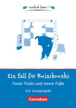 Einfach lesen! – Leseförderung: Für Leseeinsteiger / Ein Fall für Kwiatkowski – Faule Tricks und nasse Füße von Barzik,  Ulrike