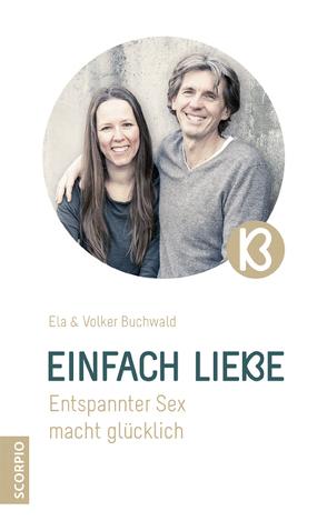 Einfach Liebe von Bromberger,  Nathalie, Buchwald,  Ela und Volker