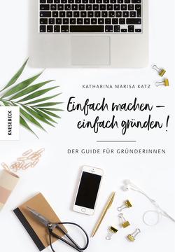 Einfach machen! von Katz,  Katharina Marisa, Neuendorf,  Sarah