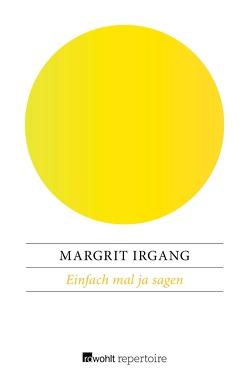 Einfach mal ja sagen von Irgang,  Margrit