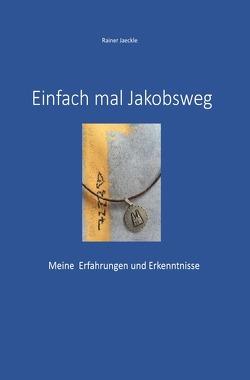 Einfach mal Jakobsweg von Jäckle,  Rainer