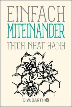 Einfach miteinander von Richard,  Ursula, Thich,  Nhat Hanh
