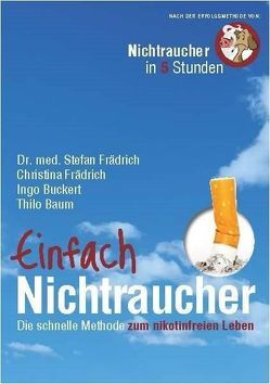 Einfach Nichtraucher von Baum,  Thilo, Buckert,  Ingo, Dr. med. Frädrich,  Stefan, Frädrich,  Christina