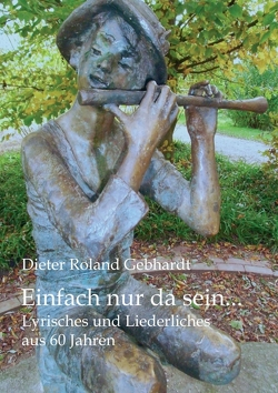 Einfach nur da sein… von Gebhardt,  Dieter Roland