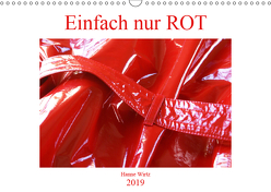 Einfach nur Rot (Wandkalender 2019 DIN A3 quer) von Wirtz,  Hanne