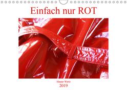 Einfach nur Rot (Wandkalender 2019 DIN A4 quer) von Wirtz,  Hanne