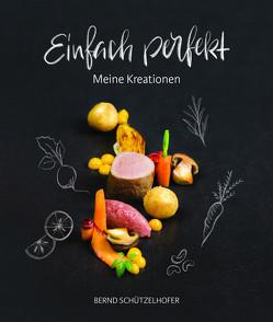 Einfach perfekt von Behrens,  Jessica, Dünser,  Lisa, Dünser,  Michael, Hemme,  Svenja, Pircher,  Anja, Schützelhofer,  Bernd