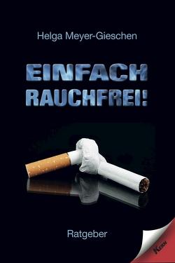 Einfach Rauchfrei! von Meyer-Gieschen,  Helga