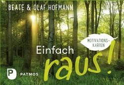 Einfach raus! von Hofmann,  Beate, Hofmann,  Olaf