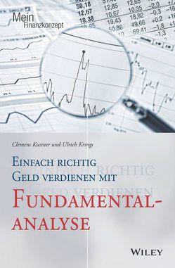 Einfach richtig Geld verdienen mit Fundamentalanalyse von Krings,  Ulrich, Kustner,  Clemens