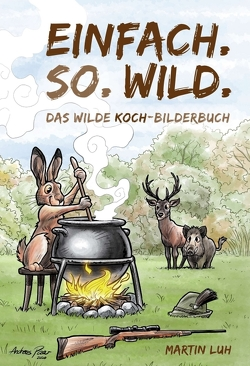 Einfach. So. Wild. von Luh,  Martin, Paar,  Andreas