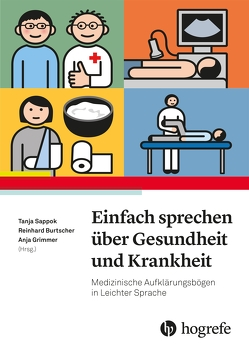 Einfach Sprechen über Gesundheit und Krankheit von Burtscher,  Reinhard, Grimmer,  Anja, Sappok,  Tanja