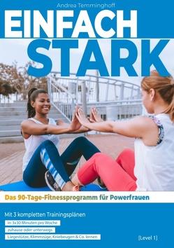 Einfach stark: Das 90-Tage-Fitnessprogramm für Powerfrauen (Level 1) von Temminghoff,  Andrea