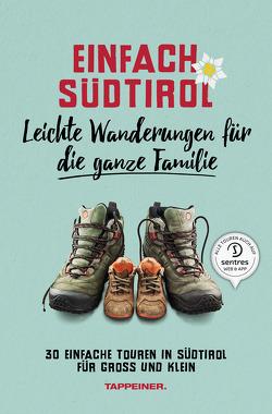 Einfach Südtirol: Leichte Wanderungen für die ganze Familie