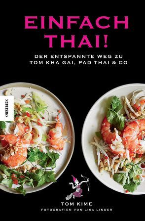 Einfach thai! von Hunke-Wormser,  Annegret, Kime,  Tom, Linder,  Lisa, Theis-Passaro,  Claudia