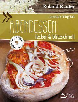 einfach vegan: Abendessen von Rauter,  Roland