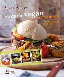 einfach vegan – draußen kochen von Rauter,  Roland
