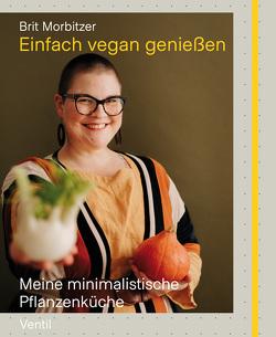 Einfach vegan genießen von Morbitzer,  Brit