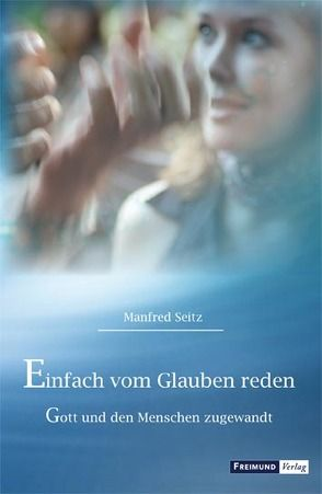 Einfach vom Glauben reden von Seitz,  Manfred