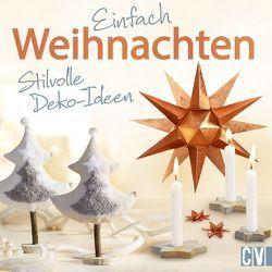 Einfach Weihnachten von Auenhammer,  Gerlinde, Dawidowski,  Marion, Diepolder,  Annette, Kipp,  Angelika, Moras,  Ingrid