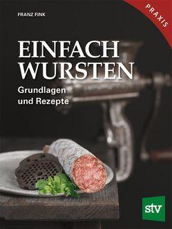 Einfach Wursten von Fink,  Franz, Strobl,  Christian
