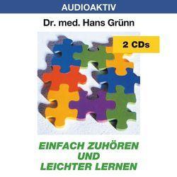 Einfach zuhören und leichter lernen von Dr. med. Grünn,  Hans