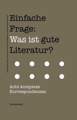 Einfache Frage: Was ist gute Literatur? von Eder,  Thomas, Kim,  Anna, Neumann,  Kurt, Neundlinger,  Helmut