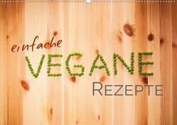 Einfache vegane Rezepte (Wandkalender 2021 DIN A2 quer) von PM,  Photography