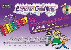 Einfacher!-Geht-Nicht: 18 Kinderlieder BAND 2 – für das SONOR® BWG Boomwhackers Glockenspiel mit CD von Leuchtner,  Martin, Waizmann,  Bruno