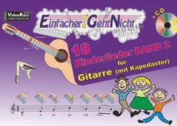 Einfacher!-Geht-Nicht: 18 Kinderlieder BAND 2 – für Gitarre (mit Kapodaster) mit CD von Leuchtner,  Martin, Oberlin,  Anton, Waizmann,  Bruno
