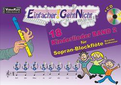 Einfacher!-Geht-Nicht: 18 Kinderlieder BAND 2 – für Sopran Blockflöte (barocke Griffweise) mit CD von Leuchtner,  Martin, Waizmann,  Bruno