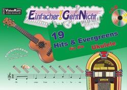 Einfacher!-Geht-Nicht: 19 Hits & Evergreens – für die Ukulele mit CD von Leuchtner,  Martin, Oberlin,  Anton, Waizmann,  Bruno
