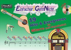 Einfacher!-Geht-Nicht: 19 Hits & Evergreens – für Gitarre (mit Kapodaster) mit CD von Leuchtner,  Martin, Oberlin,  Anton, Waizmann,  Bruno