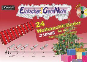 Einfacher!-Geht-Nicht: 24 Weihnachtslieder für die SONOR Sopran Glockenspiele mit CD von Leuchtner,  Martin, Waizmann,  Bruno