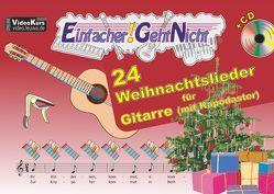 Einfacher!-Geht-Nicht: 24 Weihnachtslieder für Gitarre (mit Kapodaster) mit CD von Leuchtner,  Martin, Oberlin,  Anton, Waizmann,  Bruno