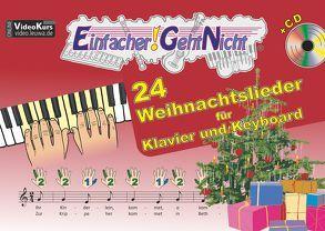 Einfacher!-Geht-Nicht: 24 Weihnachtslieder für Klavier und Keyboard mit CD von Leuchtner,  Martin, Waizmann,  Bruno