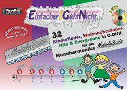Einfacher!-Geht-Nicht: 32 Kinderlieder, Weihnachtslieder, Hits & Evergreens in C-DUR – für die Mundharmonika MelodyStar® mit CD von Leuchtner,  Martin, Waizmann,  Bruno