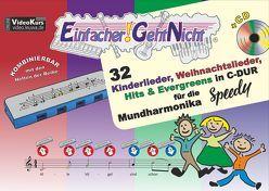 Einfacher!-Geht-Nicht: 32 Kinderlieder, Weihnachtslieder, Hits & Evergreens in C-DUR – für die Mundharmonika SPEEDY® mit CD von Leuchtner,  Martin, Waizmann,  Bruno